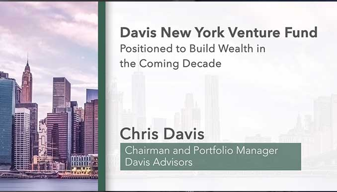 Davis NY Venture Fund Update: Positioned to Build Wealth in the Coming Decade
